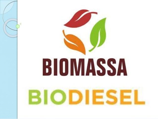 O que é Biomassa ? A Biomassa é uma fonte renovável de energia que utiliza a matéria orgânica como obtenção de energia.