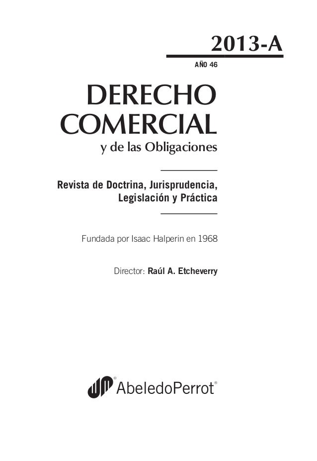 AÑO 46 DERECHO COMERCIAL y de las Obligaciones Revista de Doctrina, Jurisprudencia, Legislación y Práctica Fundada por Isa...