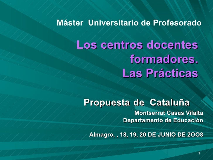 Máster Universitario de Profesorado      Los centros docentes              formadores.            Las Prácticas        Pro...