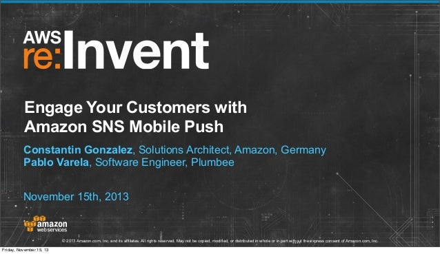 Engage Your Customers with Amazon SNS Mobile Push (MBL308)   AWS re:Invent 2013