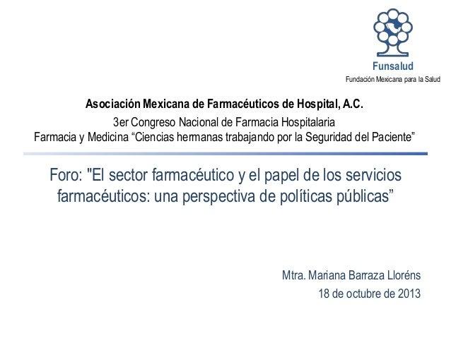 Funsalud Fundación Mexicana para la Salud  Asociación Mexicana de Farmacéuticos de Hospital, A.C. 3er Congreso Nacional de...