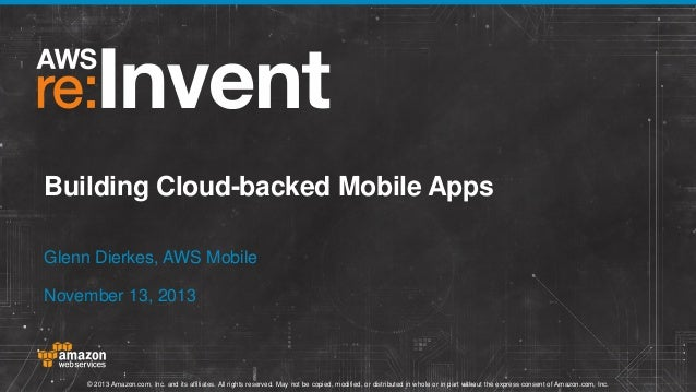 Building Cloud-Backed Mobile Apps (MBL402) | AWS re:Invent 2013