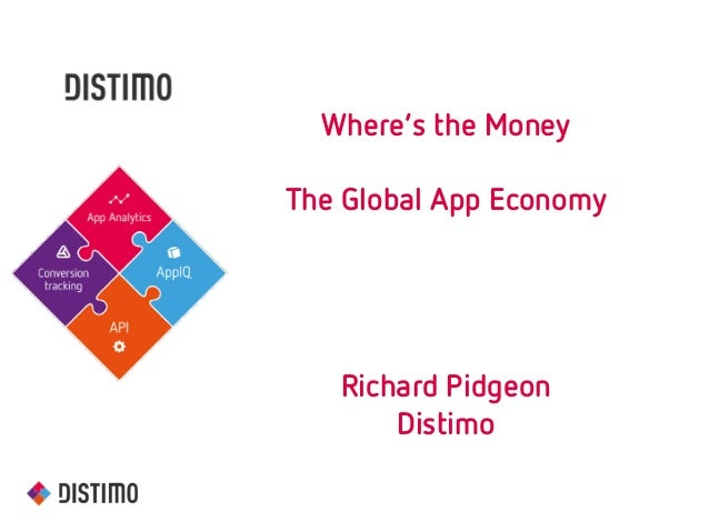 Where's the Money ! The Global App Economy ! ! ! ! Richard Pidgeon Distimo !