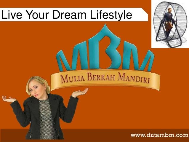 Live Your Dream Lifestyle                        www.dutambm.com