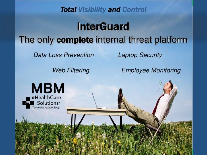 Total Visibility and Control                                 InterGuardThe only complete internal threat platform    Data ...