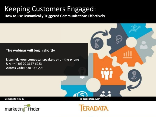 Keeping Customers Engaged with Dynamically Triggered Communications