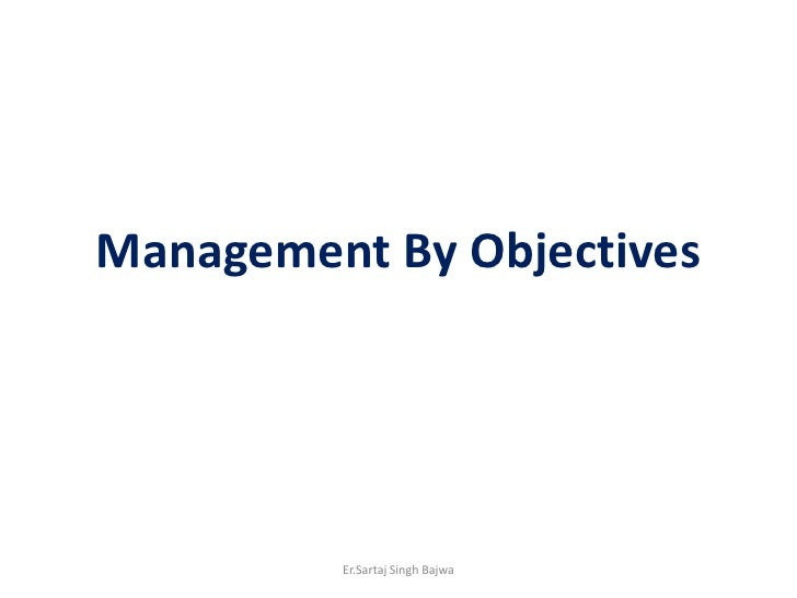 Management By Objectives<br />Er.Sartaj Singh Bajwa<br />