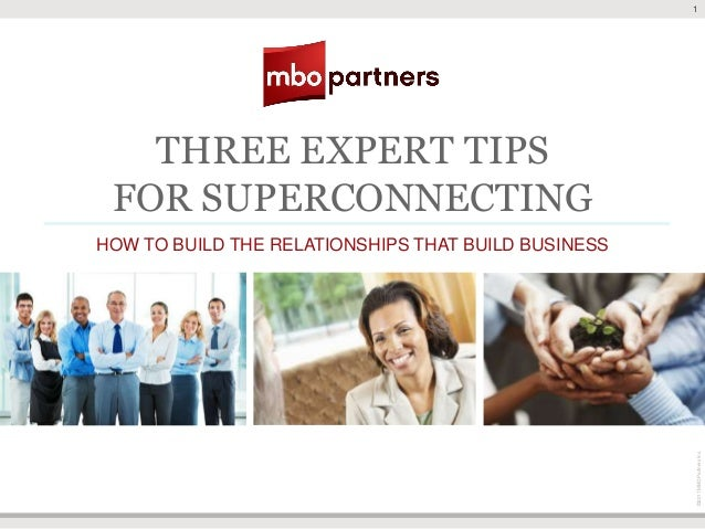 1   THREE EXPERT TIPS FOR SUPERCONNECTINGHOW TO BUILD THE RELATIONSHIPS THAT BUILD BUSINESS                               ...