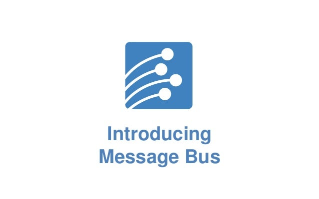 Intro to Message Bus - How DMARC and the Cloud Can Boost E-mail Marketing Results