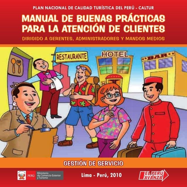 MANUAL DE BUENAS PRÁCTICAS PARA LA ATENCIÓN DE CLIENTES PLAN NACIONAL DE CALIDAD TURÍSTICA DEL PERÚ - CALTUR LIMA – PERÚ O...