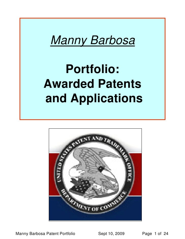 Manny Barbosa                  Portfolio:              Awarded Patents              and Applications     Manny Barbosa Pat...
