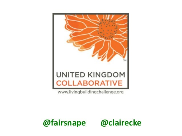 UK Living Building Challenge Collaborative from @fairsnape