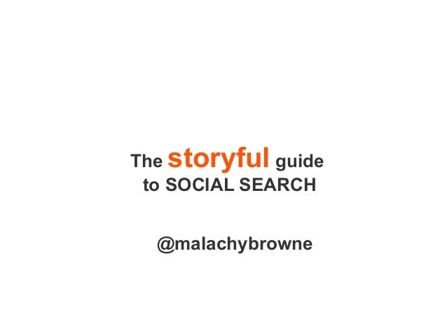 The storyful guide to SOCIAL SEARCH @malachybrowne