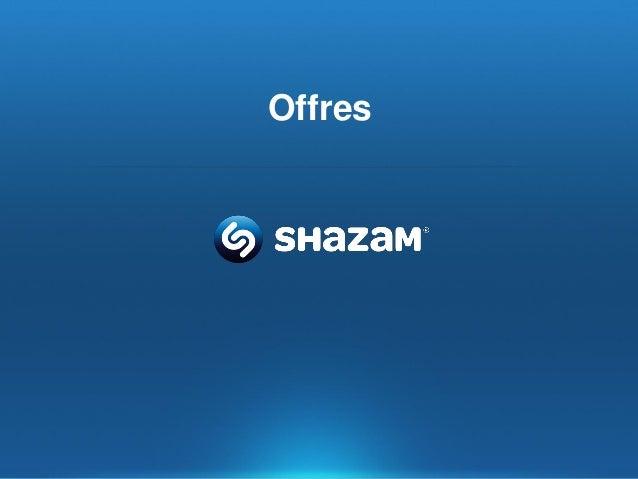 Offres  STRICTLY CONFIDENTIAL © Copyright 2013 Shazam Entertainment Ltd.