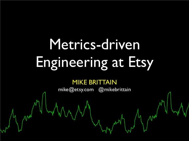 Metrics-Driven Engineering at Etsy