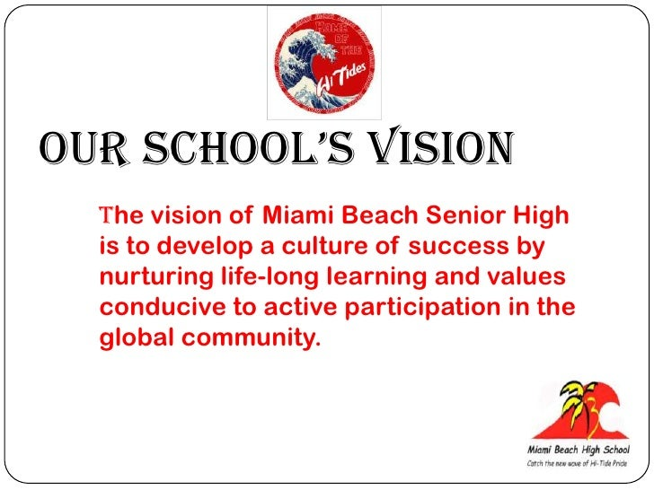 OUR School's VISION<br />The vision of Miami Beach Senior High is to develop a culture of success by nurturing life-long l...