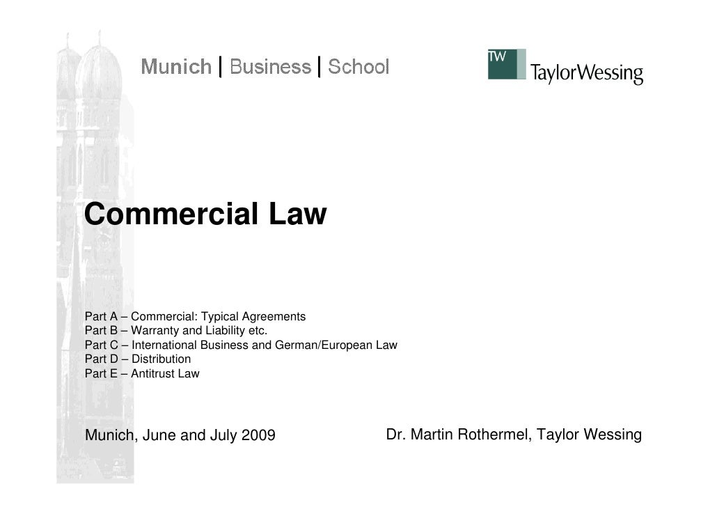 Commercial Law   Part A – Commercial: Typical Agreements Part B – Warranty and Liability etc. Part C – International Busin...
