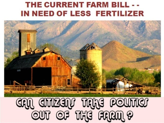 THE CONGRESSIONAL FARM BILL - - IMPORTANT EVEN IF YOU ARE JUST A CONSUMER