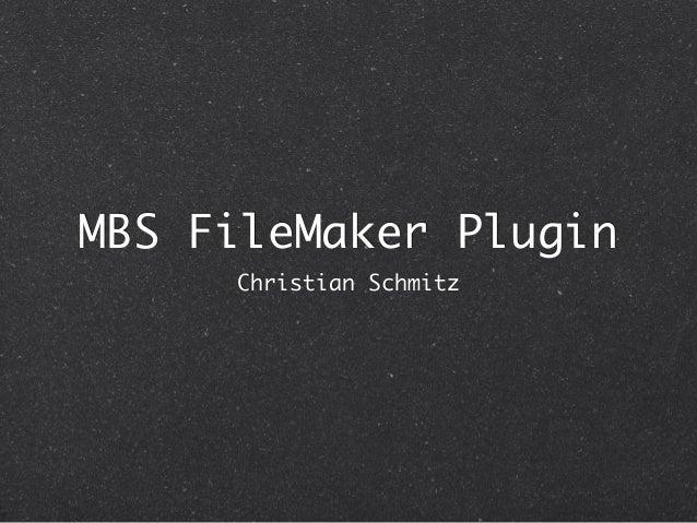MBS FileMaker Plugin  Christian Schmitz