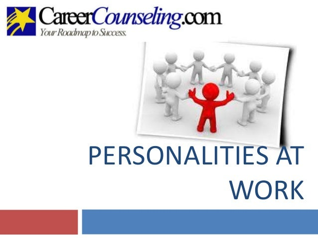 PERSONALITIES ATWORK