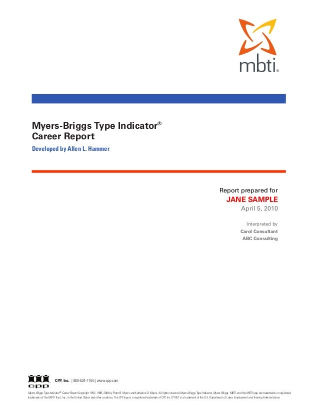 Myers-Briggs Type Indicator®   Career Report   Developed by Allen L. Hammer                                               ...