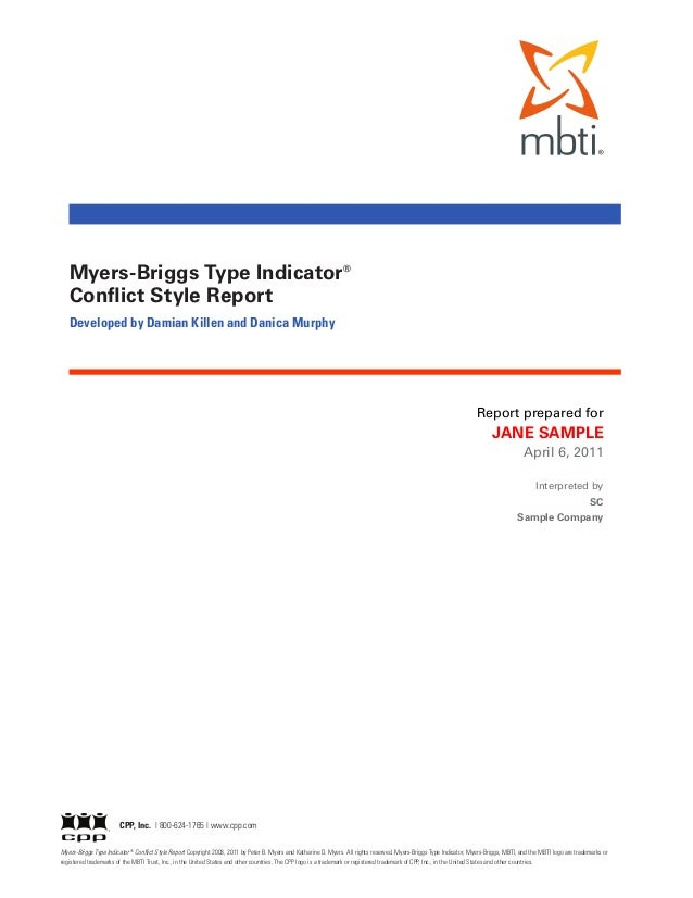 Myers-Briggs Type Indicator®   Conflict Style Report   Developed by Damian Killen and Danica Murphy                       ...
