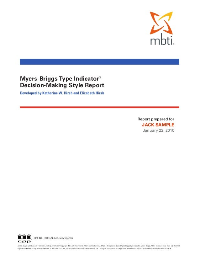 Myers-Briggs Type Indicator®   Decision-Making Style Report   Developed by Katherine W. Hirsh and Elizabeth Hirsh         ...