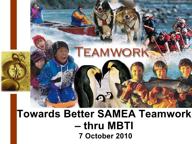 Mbti teambuilding slides for samea 7 oct2010