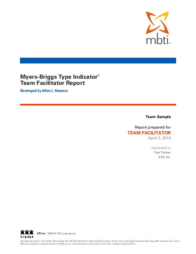 Myers-Briggs Type Indicator®Team Facilitator ReportDeveloped by Allen L. Hammer                                           ...