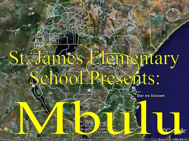 St. James Elementary  School Presents: Mbulu