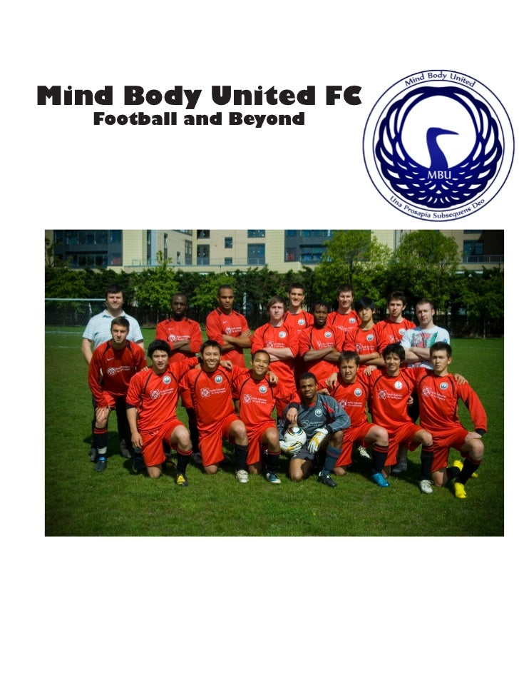 Mind Body United FC       Mind Body United   Football and Beyond        Football Club        Report for Season 2009-2010
