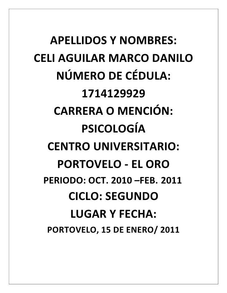 APELLIDOS Y NOMBRES:<br />CELI AGUILAR MARCO DANILO<br />NÚMERO DE CÉDULA: 1714129929<br />CARRERA O MENCIÓN: PSICOLOGÍA<b...