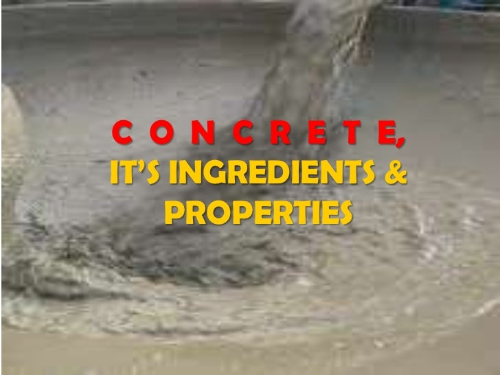 Concrete, Its Ingredients and Properties