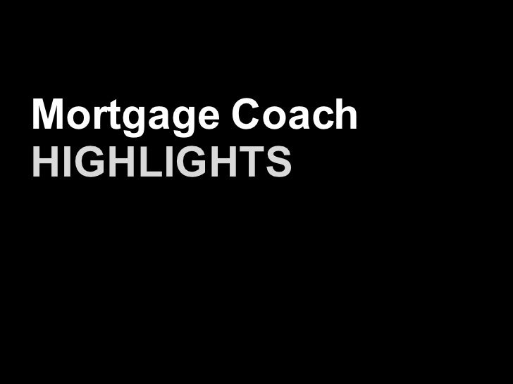 Mortgage Coach Membership Highlights