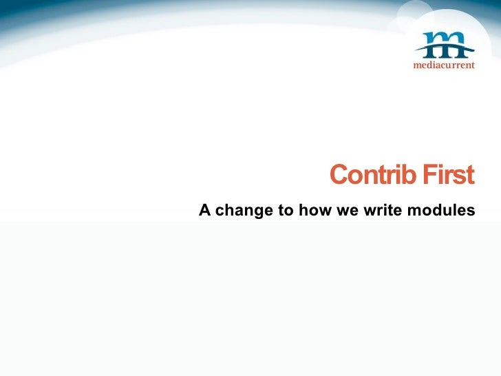 Contrib FirstA change to how we write modules