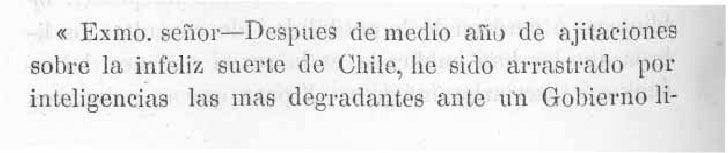 "< Exino. sei""lor-Despnes de medio ario dc ajitatcionessobre l infeliz suerte d c Chile, he sido arrastra(lo por       aint..."