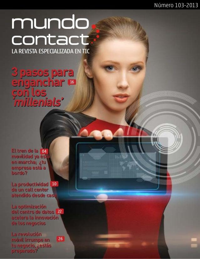 Número 103-201322260410El tren de lamovilidad ya estáen marcha; ¿tuempresa está abordo?La productividadde un call centerat...