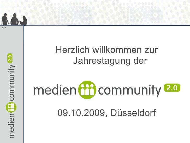 <ul><li>Herzlich willkommen zur Jahrestagung der </li></ul><ul><li>09.10.2009, Düsseldorf </li></ul>