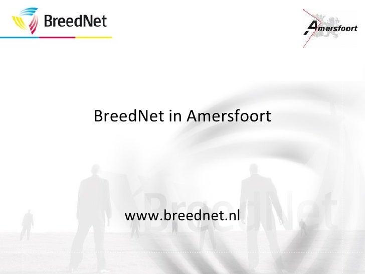 BreedNet in Amersfoort www.breednet.nl