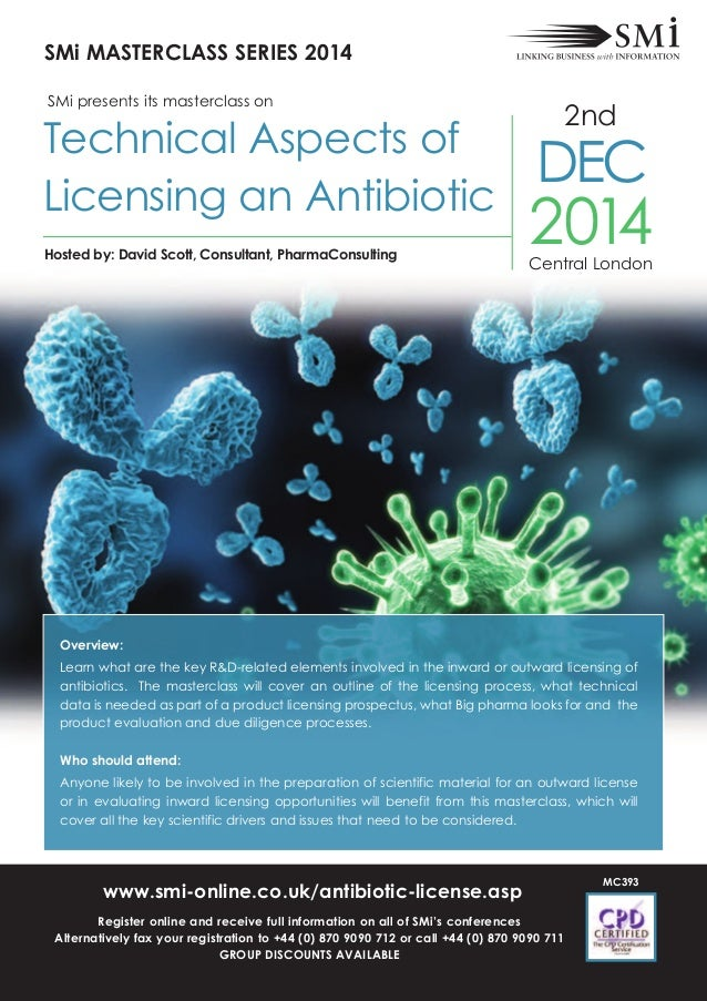 Technical aspects of licensing an antibiotic