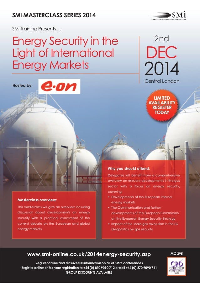 www.smi-online.co.uk/2014energy-security.asp Register online and receive full information on all of SMi's conferences Regi...