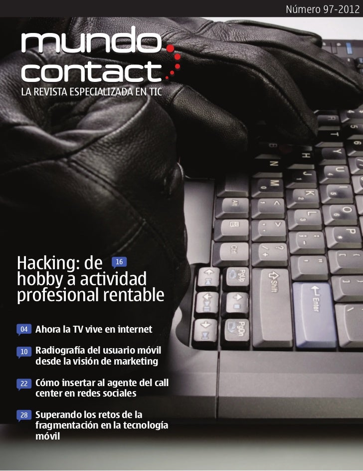 Número 97-2012LA REVISTA ESPECIALIZADA EN TICHacking: de             16hobby a actividadprofesional rentable04   Ahora la ...
