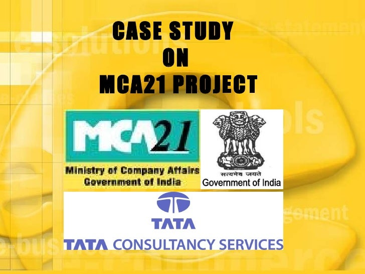 CASE STUDY  ON MCA21 PROJECT