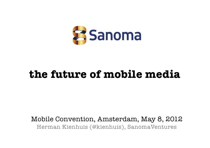future of mobile media (kienhuis) @ mobile convention amsterdam