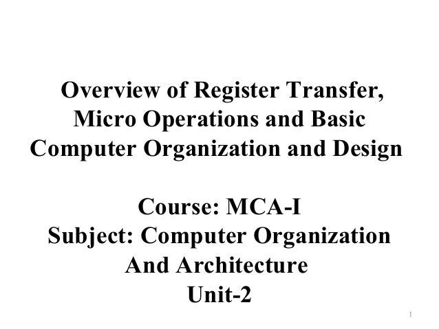 MCA-I-COA- overview of register transfer, micro operations