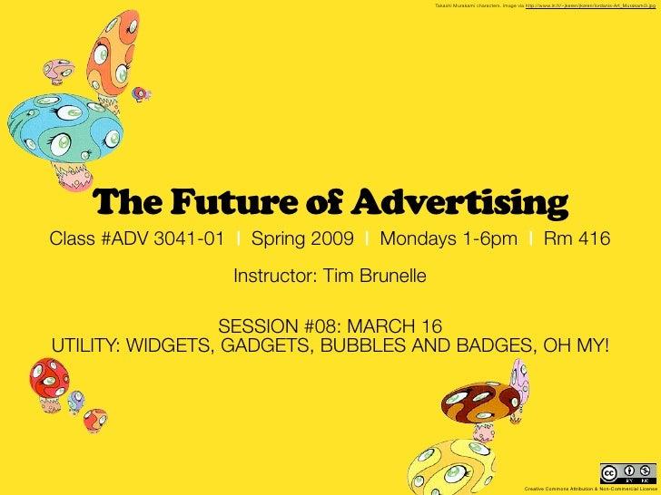 MCAD 2009 - Future of Advertising: session #08 recap (March 16)