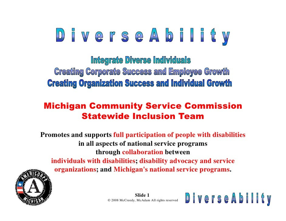 Michigan Community Service Commission         Statewide Inclusion Team  Promotes and supports full participation of people...