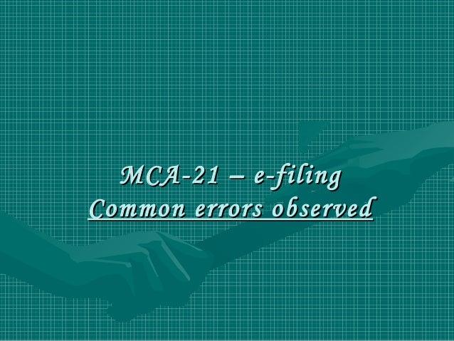 MCA-21 – e-filingMCA-21 – e-filing Common errors observedCommon errors observed