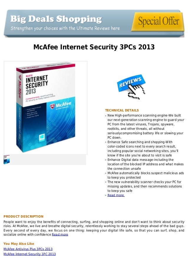 McAfee Internet Security 3PCs 2013TECHNICAL DETAILSNew High-performance scanning engine-We builtqour next-generation scann...