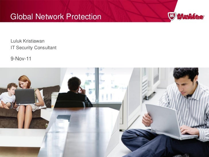 Global Network ProtectionMcAfee Network Intrusion PreventionLuluk KristiawanIT Security Consultant9-Nov-11                ...